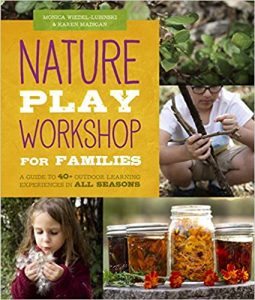 Nature Play Workshop for Families By Monica Wiedel-Lubinski